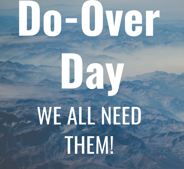 Do-Over Day!