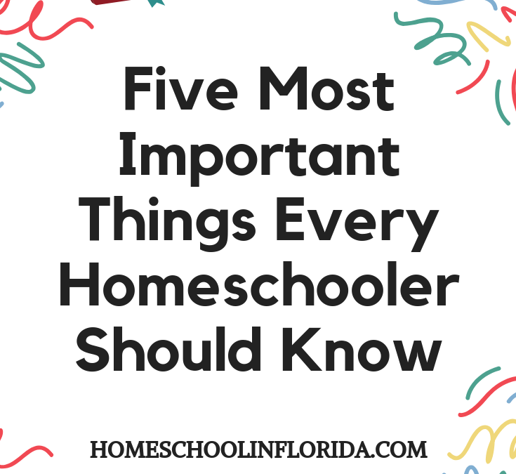 Five Most Important Things Every Homeschooler Should Know