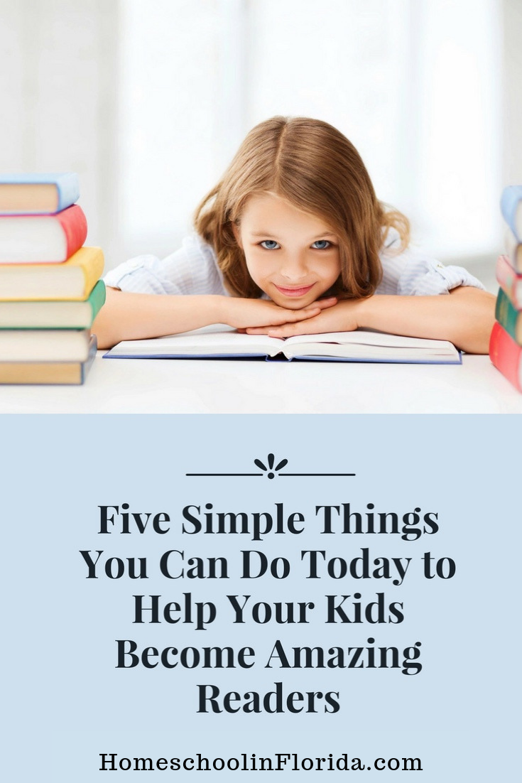 five simple things you can do today to help your kids become amazing readers