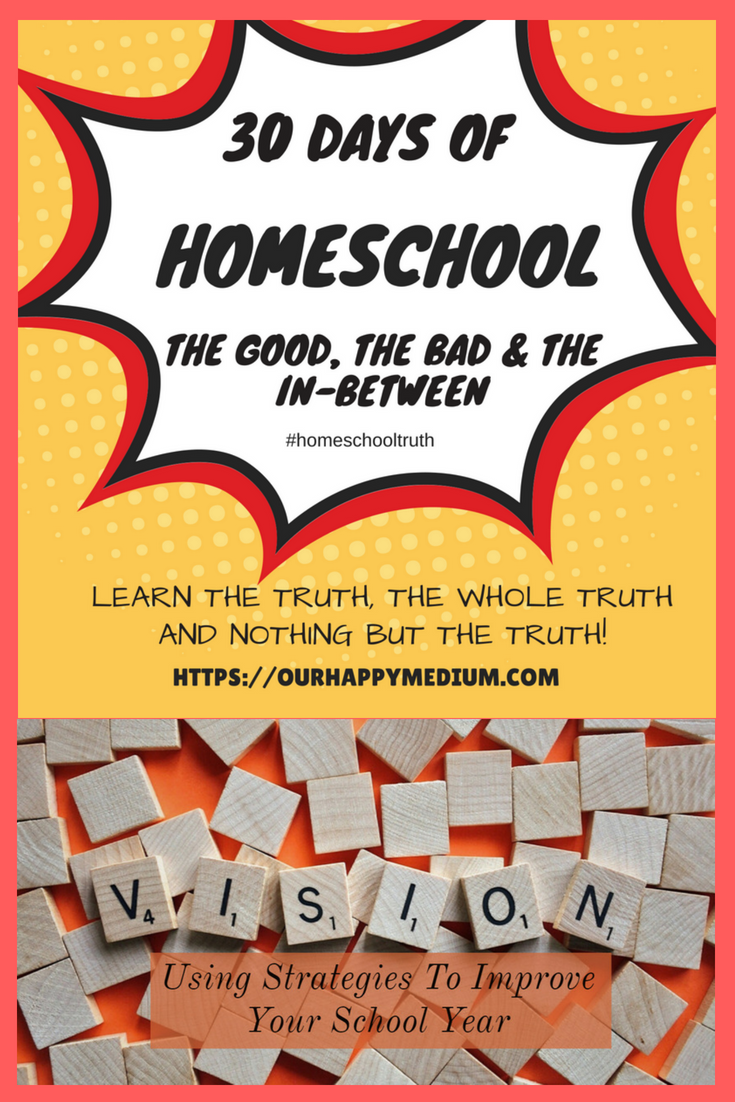 30 Days of Homeschool The Good, The Bad & The In-Between
