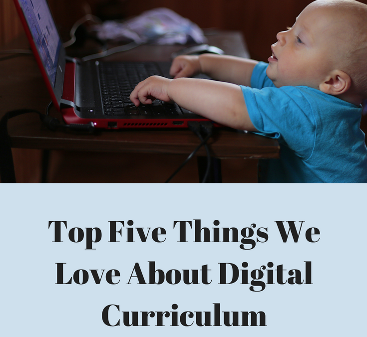 Top Five Things We Love About Digital Homeschool Curriculum