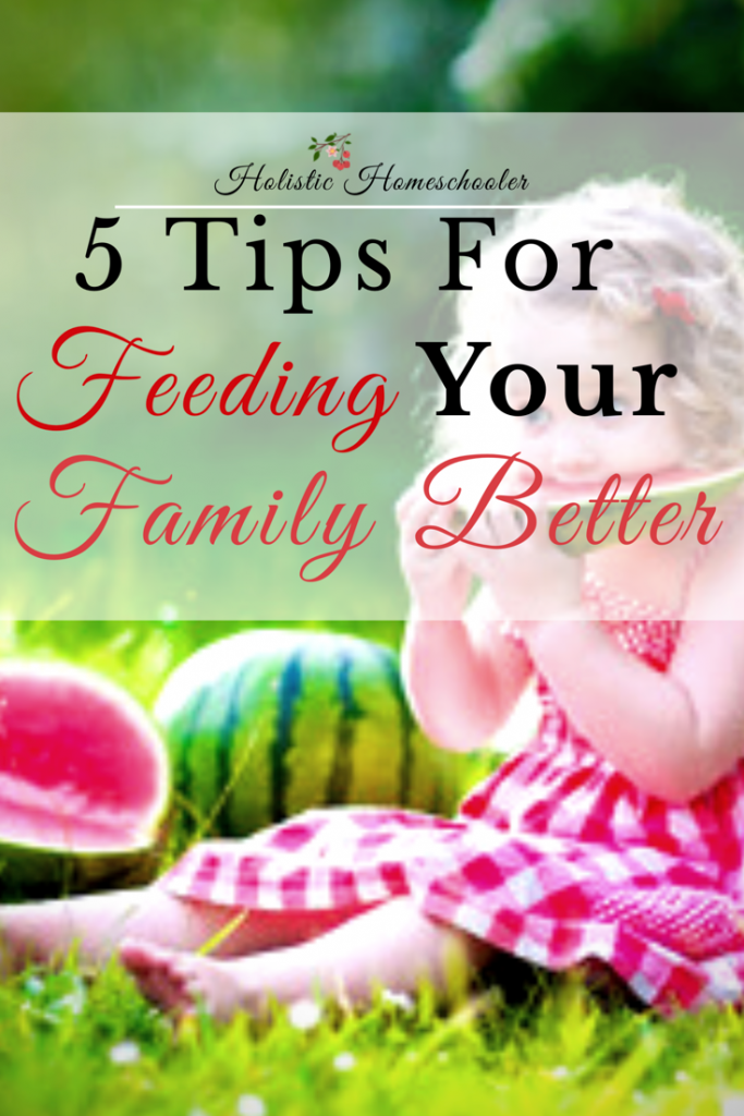 5 Tips to Feed Your Family Better