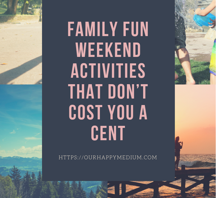 Family Fun Weekend Activities That Don't Cost You a Cent
