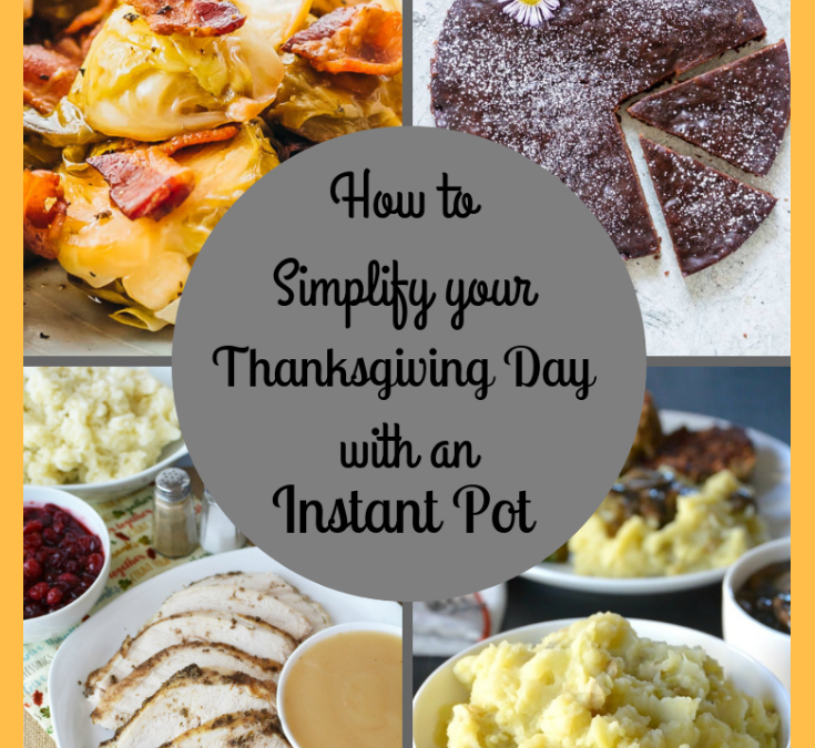 How to Simplify Your Thanksgiving Day With an Instant Pot