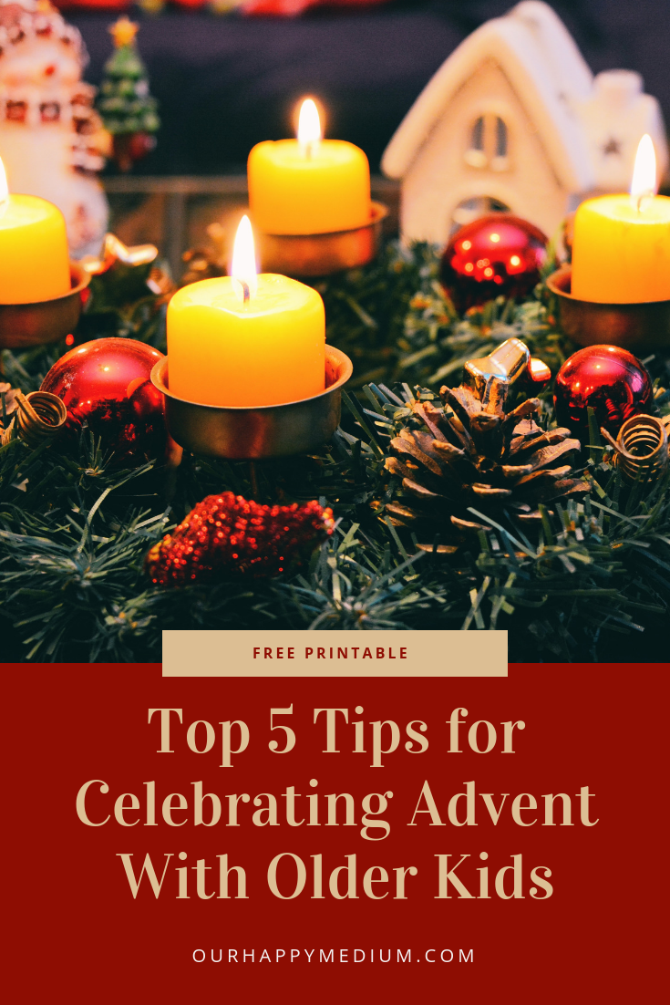 Top Five Tips for Celebrating Advent With Older Kids