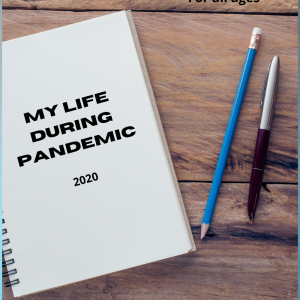 My Life During Pandemic Living History Journal